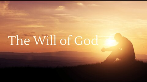 """Sunday AM Worship - 2/28/21 - """"The Will Of God - Part 1"""""""
