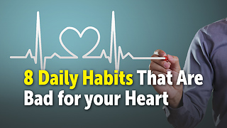8 Daily Habits That Are Bad for your Heart - Video