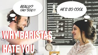 Top Things You Do That Annoy Baristas