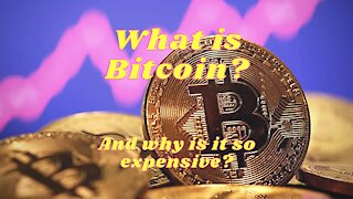 What Is Bitcoin, & Why Is It So Expensive??