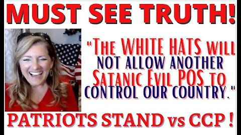 MUST SEE TRUTH! White hats will not allow Satanic Evil POS (CCP) to Control Our Country 3-14-21