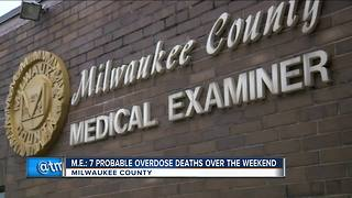 Milwaukee County Medical Examiner: 7 probable drug overdoses this past weekend - Video