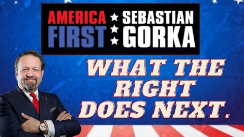 What the Right does next. Sebastian Gorka on AMERICA First
