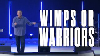 Wimps or Warriors | Tim Sheets