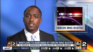Maryland-to-northern New York heroin ring busted, 10 arrested - Video