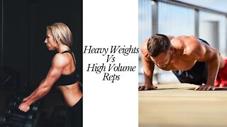 Heavy Weight Vs High Volume Reps What's Better?