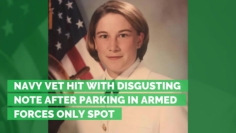 Navy Vet Hit with Disgusting Note after Parking in Armed Forces Only Spot