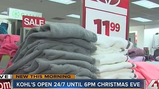 Kohl's open 24/7 until 6 p.m. Christmas Eve - Video