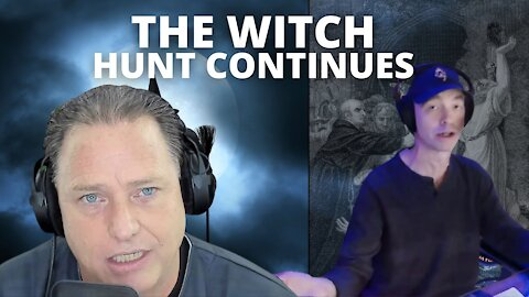 The Witch Hunt Continues