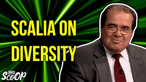 Late Justice Scalia Once Said This About Hyperfocusing On Diversity