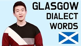Korean Native Explains the Weird and Wonderful Slang of Glasgow - Video