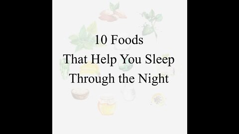 10 Foods That Help You Sleep Through the Night
