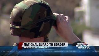 Operation Guardian is underway with 225 Guardsmen deployed to the border 6pm - Video
