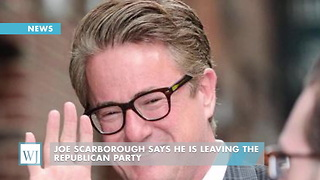 Joe Scarborough Says He Is Leaving The Republican Party - Video