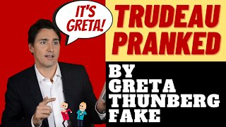 JUSTIN TRUDEAU PRANKED BY GRETA THUNBERG IMPERSONATOR