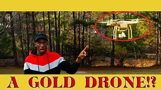 Man Saves Over $20,000 By Turning His Drone Gold - Video
