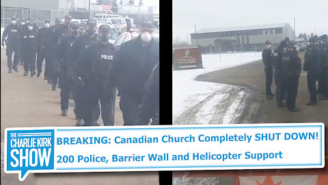 BREAKING: Canadian Church Completely SHUT DOWN! 200 Police, Barrier Wall and Helicopter Support