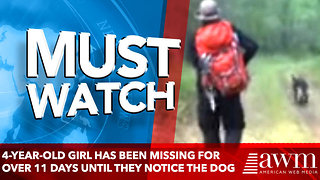 4-year-old girl has been missing for over 11 days until they notice the dog - Video