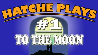 To the moon: A Beautiful Story - Hatche Plays - PART 1 - Video