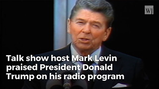 Mark Levin Trump 'The Most Conservative President Since Reagan' - Video