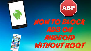 How to Block Ads on Android and iPhone without Root or Jailbreak 2016! - Video