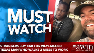 Strangers buy car for 20-year-old Texas man who walks 3 miles to work - Video