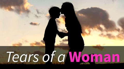 Inspirational Story: Tears of a Woman