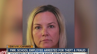 Fmr. school employee arrested for theft & fraud - Video