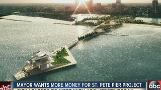Mayor wants more money for St. Pete Pier project - Video