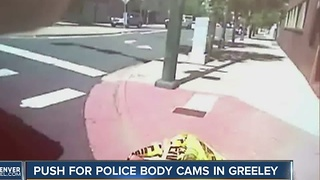 Push for police body cameras in Greeley - Video