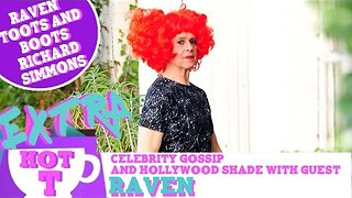 Hot T Highlight: Raven Toots & Boots Richard Simmons' Drag Looks - Video