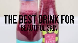 The best drink for beautiful skin - Video