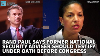 Rand Paul: Susan Rice Should Testify Under Oath Before Congress - Video
