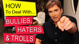 How to deal with haters, bullies and trolls - Video