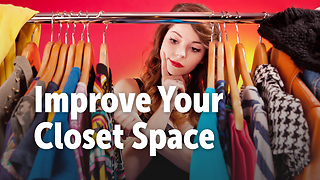 Improve Your Closet Space - Video