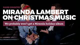 Miranda Lambert on Christmas music | Rare Country - Video