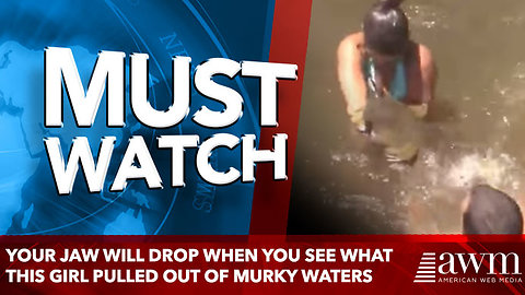 Your jaw will drop when you see what this girl pulled out of murky waters