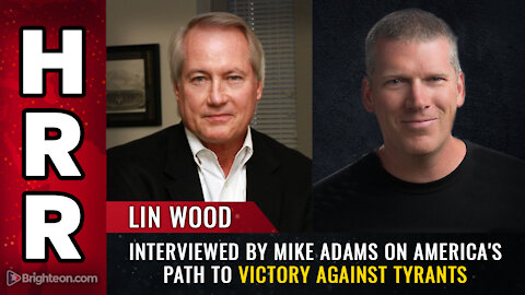 Lin Wood interviewed by Mike Adams on America's path to VICTORY against tyrants