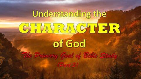Understanding and Knowing God's Character (Part 3)