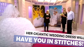 Giant Wedding Dress Will Have You In Stitches - Video
