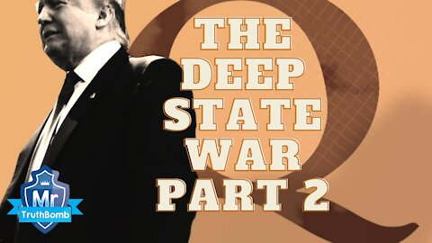 The Deep State War Part 2 - 50+ Q Proof's - A film by Mr TruthBomb (Censored)