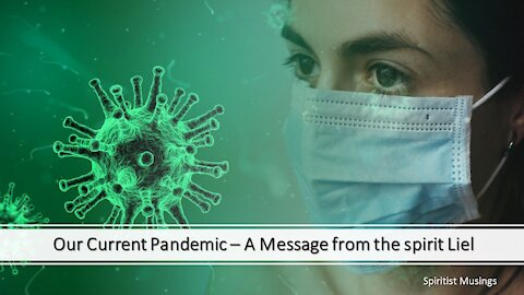 Our Current Pandemic – A Message from the spirit Liel
