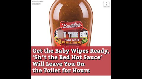 Get the Baby Wipes Ready, 'Sh*t the Bed Hot Sauce' Will Leave You On the Toilet for Hours