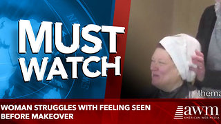 Woman Struggles with Feeling Seen Before Makeover - Video