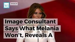 Image Consultant Says What Melania Won't, Reveals A Message First Lady Is Sending With Wardrobe - Video