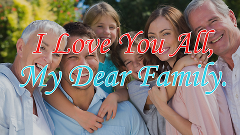 I Love You All, My Dear Family. Greeting Card 1