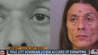 Polk City Sovereign citizen accused of kidnapping - Video