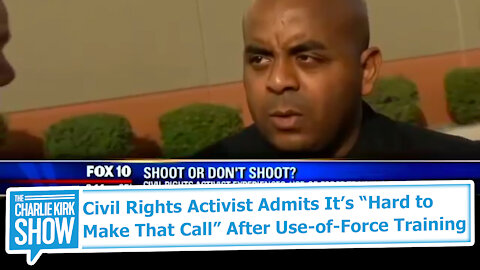 """Civil Rights Activist Admits It's """"Hard to Make That Call"""" After Use-of-Force Training"""