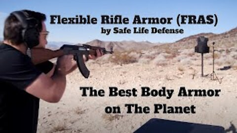 Flexible Rifle Armor FRAS by Safe Life Defense, The Best Body Armor on The Planet