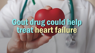 Gout drug could help treat heart failure - Video